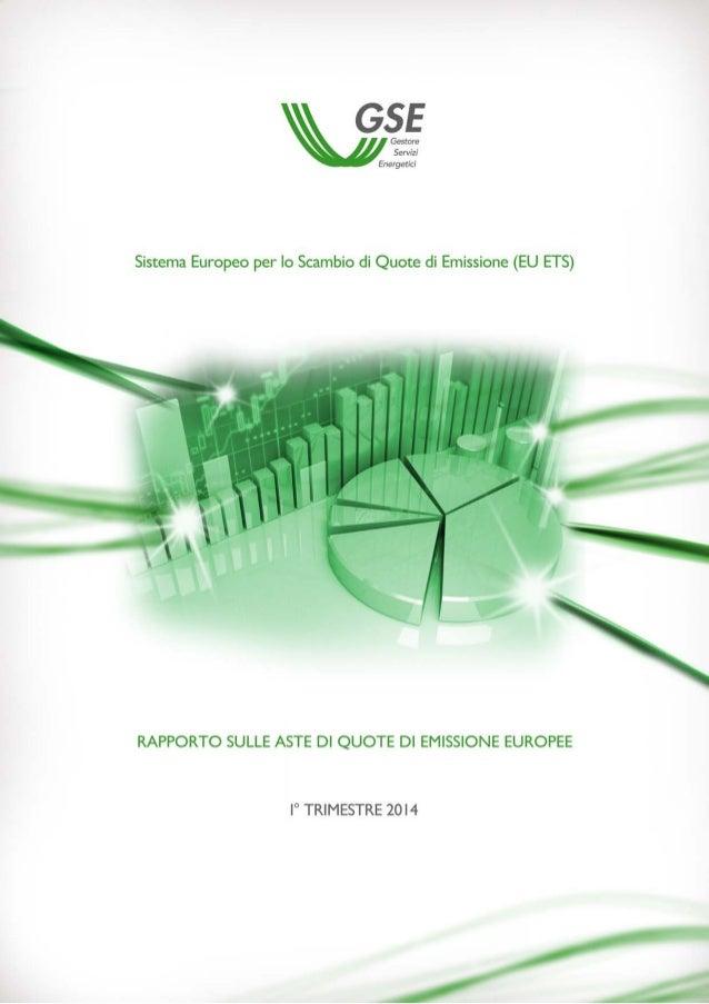 Sistema Europeo per lo Scambio di Quote di Emissione (EU ETS) RAPPORTO SULLE ASTE DI QUOTE DI EMISSIONE EUROPEE I trimestr...