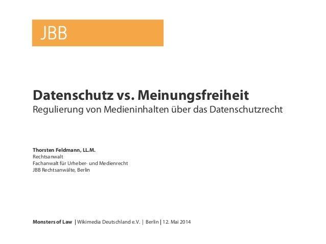 Datenschutz vs. Meinungsfreiheit Regulierung von Medieninhalten über das Datenschutzrecht Thorsten Feldmann, LL.M. Rechtsa...