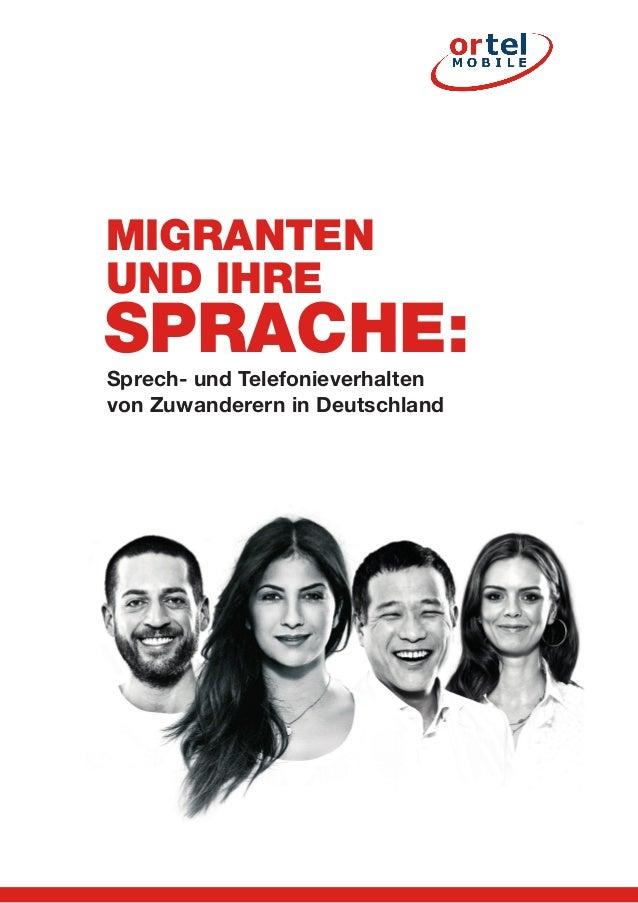 Sprech- und Telefonieverhalten von Zuwanderern in Deutschland MIGRANTEN UND IHRE SPRACHE: