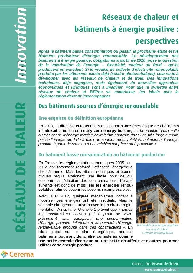 Réseaux de chaleur et bâtiments à énergie positive : perspectives Après le bâtiment basse consommation ou passif, la proch...