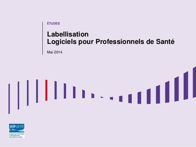 ÉTUDES Labellisation Logiciels pour Professionnels de Santé Mai 2014