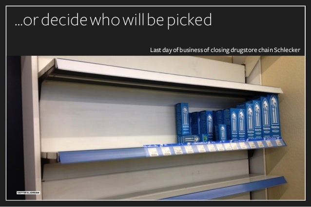 …ordecidewhowillbepicked Last day of business of closing drugstore chain Schlecker
