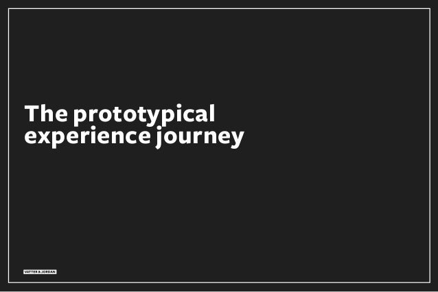 The prototypical experience journey