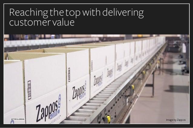 Reachingthetopwithdelivering customervalue ImagebyZappos