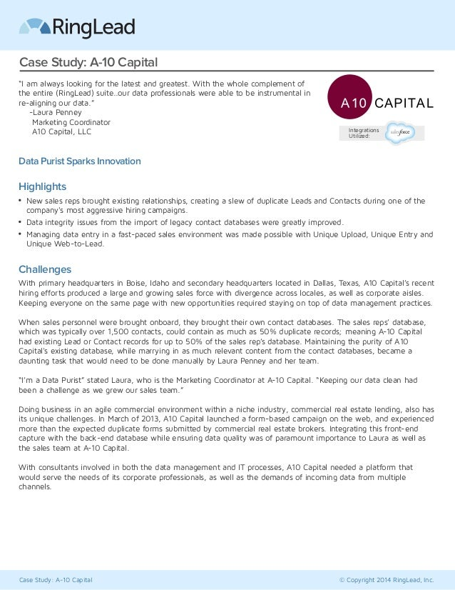 """Case Study: A-10 Capital © Copyright 2014 RingLead, Inc. Case Study: A-10 Capital """"I am always looking for the latest and ..."""