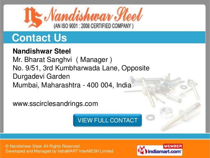 Contact Us   Nandishwar Steel   Mr. Bharat Sanghvi ( Manager )   No. 9/51, 3rd Kumbharwada Lane, Opposite   Durgadevi Gard...