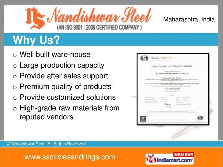 Maharashtra, India  Why Us?  o   Well built ware-house  o   Large production capacity  o   Provide after sales support  o ...