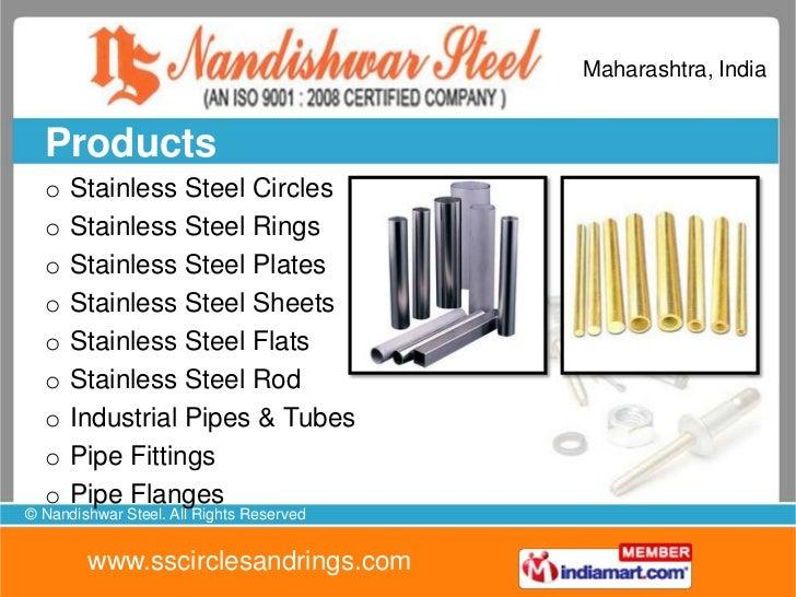 Maharashtra, India  Products  o   Steel Circles  o   Pipe Fittings  o   Pipe Flanges  o   Mild Steel Flats  o   Copper Pro...