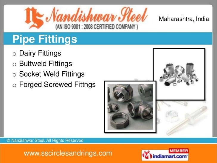 Maharashtra, India  Pipe Fittings  o   Dairy Fittings  o   Buttweld Fittings  o   Socket Weld Fittings  o   Forged Screwed...