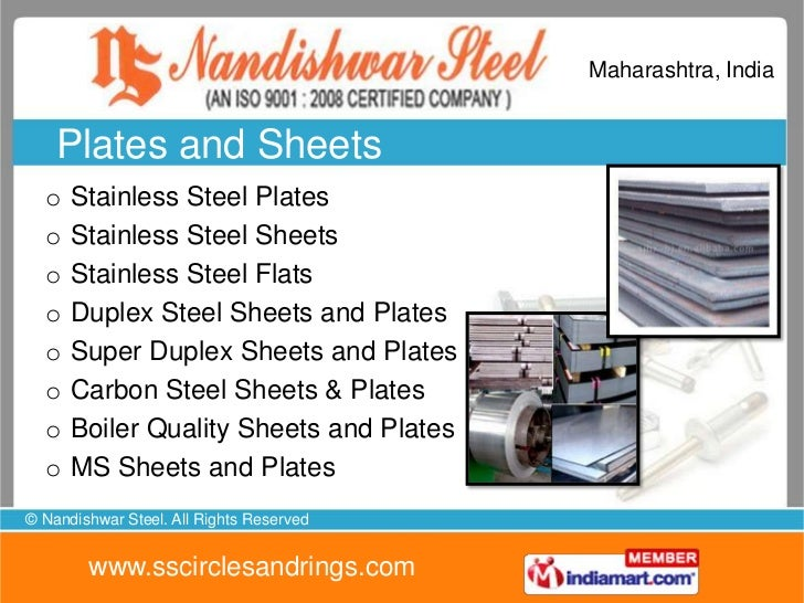 Maharashtra, India  Stainless Steel Sheets  o   S.S. Sheets  o   Mild Steel Sheet  o   Alloy Steel Sheet  o   Carbon Steel...