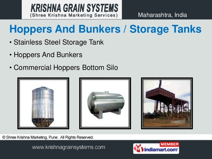 Maharashtra, IndiaHoppers And Bunkers / Storage Tanks• Stainless Steel Storage Tank• Hoppers And Bunkers• Commercial Hoppe...