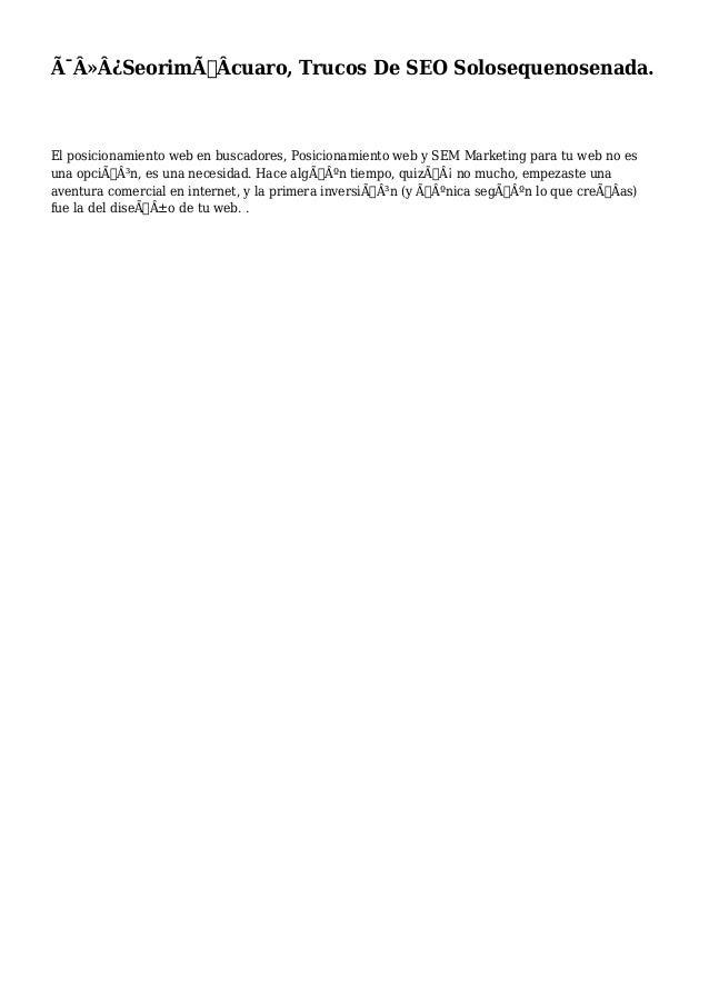 SeorimÃÂcuaro, Trucos De SEO Solosequenosenada. El posicionamiento web en buscadores, Posicionamiento web y SEM Mar...