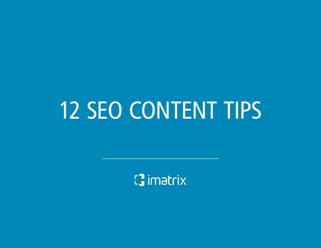 12 SEO Content Tips» 12 SEO CONTENT TIPS