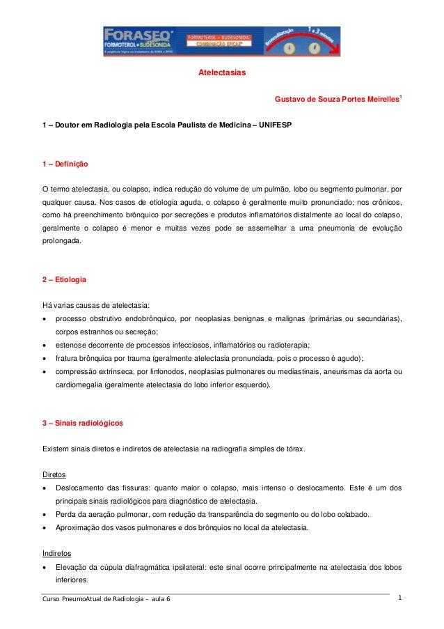 Atelectasias Gustavo de Souza Portes Meirelles1  1 – Doutor em Radiologia pela Escola Paulista de Medicina – UNIFESP  1 – ...
