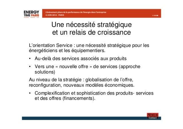 Une nécessité stratégique  et un relais de croissance  L'orientation Service : une nécessité stratégique pour les  énergét...