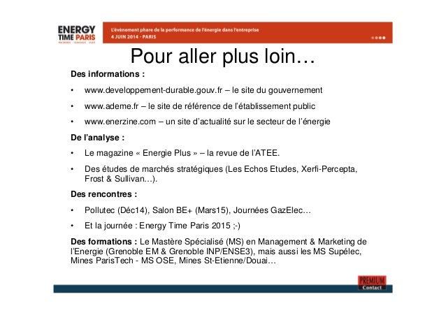 Pour aller plus loin…  Des informations :  • www.developpement-durable.gouv.fr – le site du gouvernement  • www.ademe.fr –...