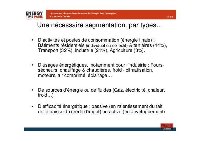 Une nécessaire segmentation, par types…  • D'activités et postes de consommation (énergie finale) :  Bâtiments résidentiel...