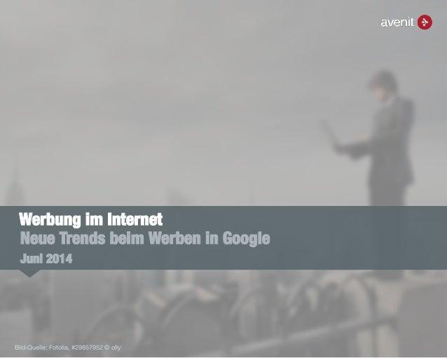 Neue Trends beim Werben in Google Juni 2014 Werbung im Internet Bild-Quelle: Fotolia, #29857952 © olly