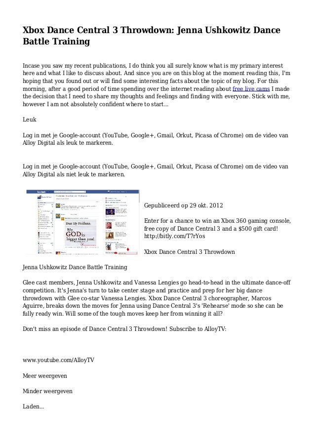 Xbox Dance Central 3 Throwdown: Jenna Ushkowitz Dance Battle Training Incase you saw my recent publications, I do think yo...