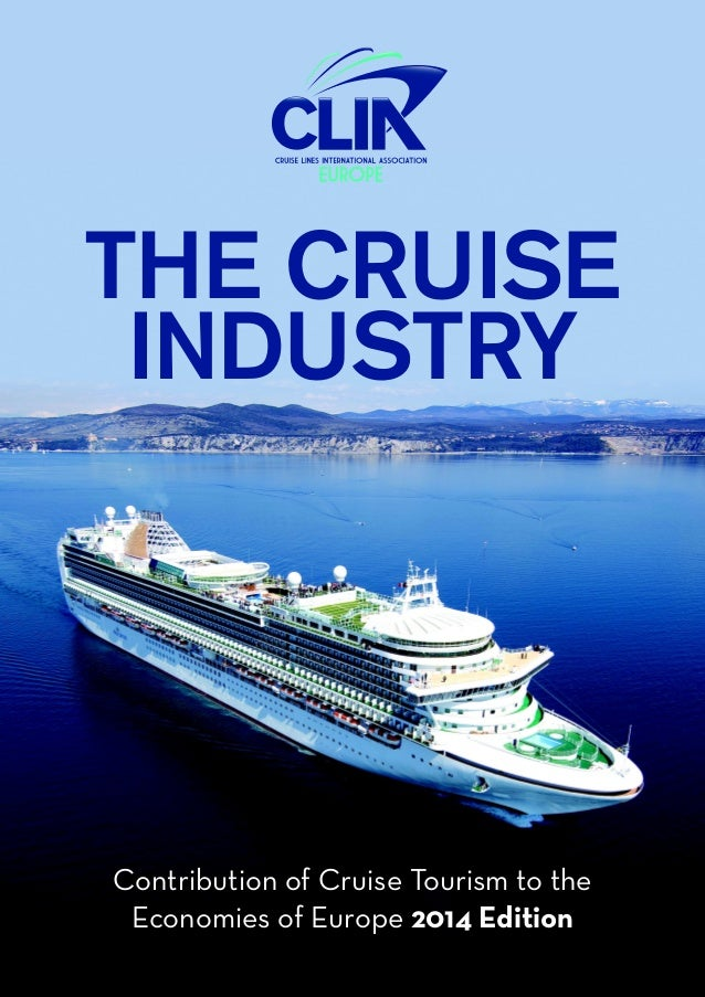 Contribution of Cruise Tourism to the Economies of Europe 2014 Edition THE CRUISE INDUSTRY