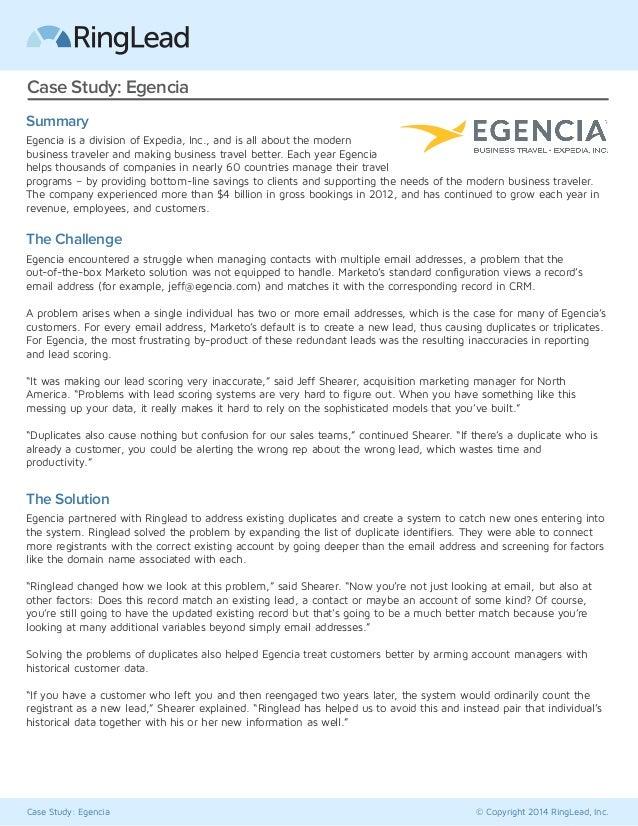 Case Study: Egencia © Copyright 2014 RingLead, Inc. Case Study: Egencia Summary Egencia is a division of Expedia, Inc., an...