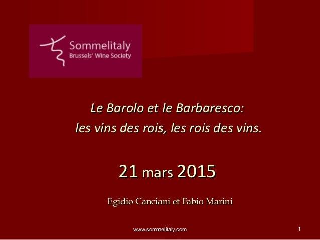 www.sommelitaly.comwww.sommelitaly.com 11 Le Barolo et le Barbaresco:Le Barolo et le Barbaresco: les vins des rois, les ro...