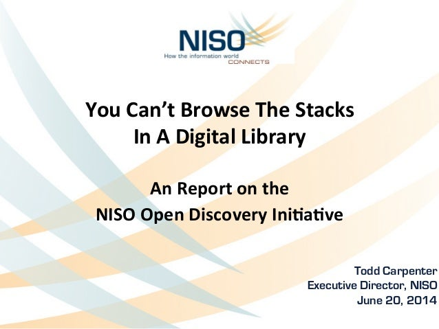 You	   Can't	   Browse	   The	   Stacks	   	    In	   A	   Digital	   Library	    	    An	   Report	   on	   the	   	    N...