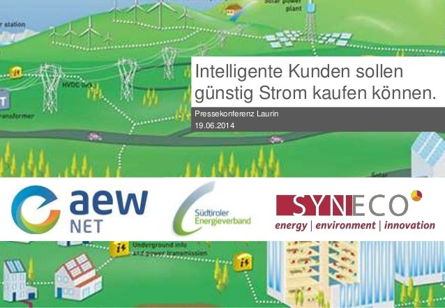 PK SmartGrid 19.06.14 Intelligente Kunden sollen günstig Strom kaufen können. Pressekonferenz Laurin 19.06.2014