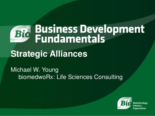 Strategic Alliances Michael W. Young biomedwoRx: Life Sciences Consulting