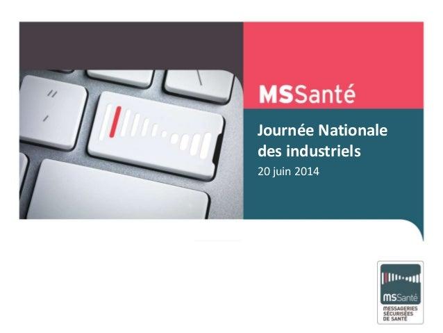 Journée Nationale des industriels 20 juin 2014 Mai 2013