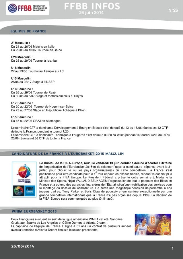 26/06/2014 1 A' Masculin : Du 24 au 26/06 Matchs en Italie Du 29/06 au 13/07 Tournée en Chine U20 Masculin : Du 25 au 29/0...