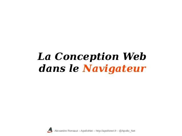 Alexandre Ronsaut – ApolloNet – http://apollonet.fr - @Apollo_Net La Conception Web dans le Navigateur