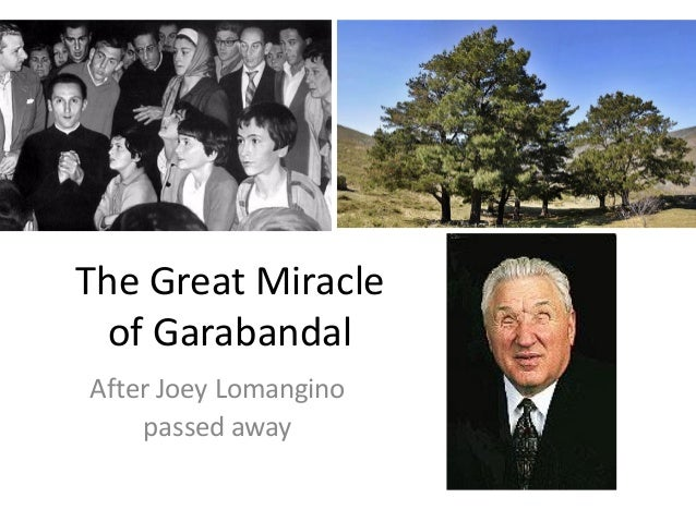 The Great Miracle of Garabandal After Joey Lomangino passed away