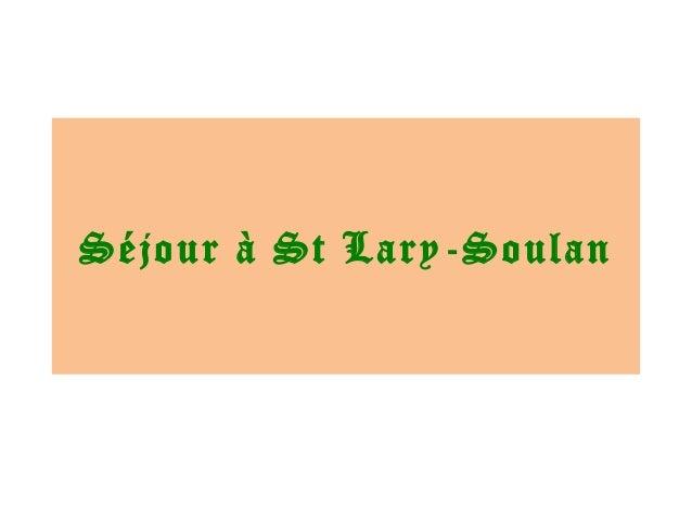 Séjour à St Lary-Soulan