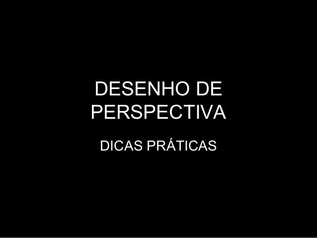 DESENHO DEPERSPECTIVADICAS PRÁTICAS