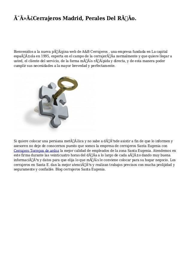 Cerrajeros Madrid, Perales Del RÃÂo. Bienvenidos a la nueva página web de A&B Cerrajeros , una empresa fundada e...