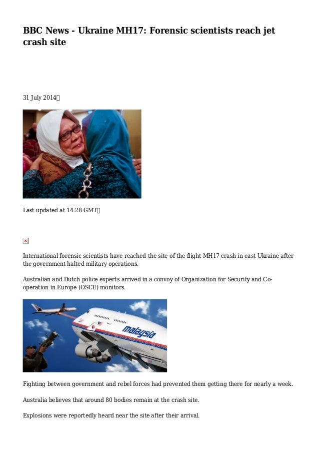 BBC News - Ukraine MH17: Forensic scientists reach jet crash site 31 July 2014 Last updated at 14:28 GMT International for...