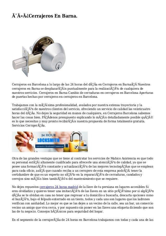 Cerrajeros En Barna. Cerrajeros en Barcelona a lo largo de las 24 horas del dÃÂa en Cerrajeros en BarnaNuestros...