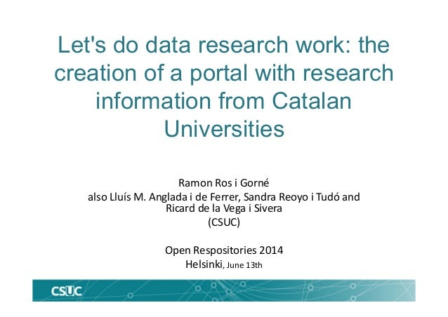 Let's do data research work: the creation of a portal with research information from Catalan Universities Ramon Ros i Gorn...