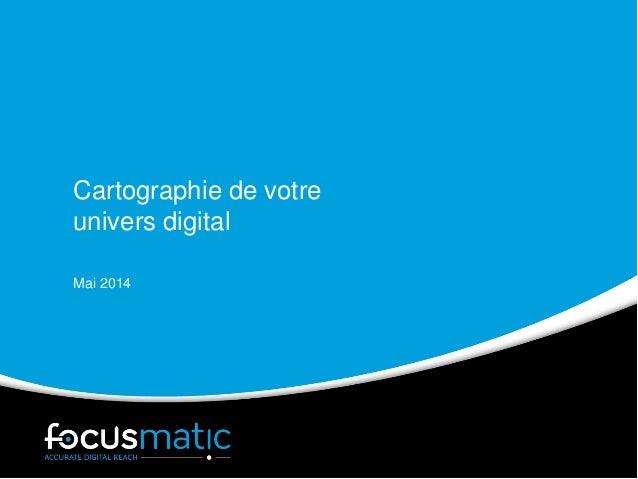 Cartographie de votre univers digital Mai 2014