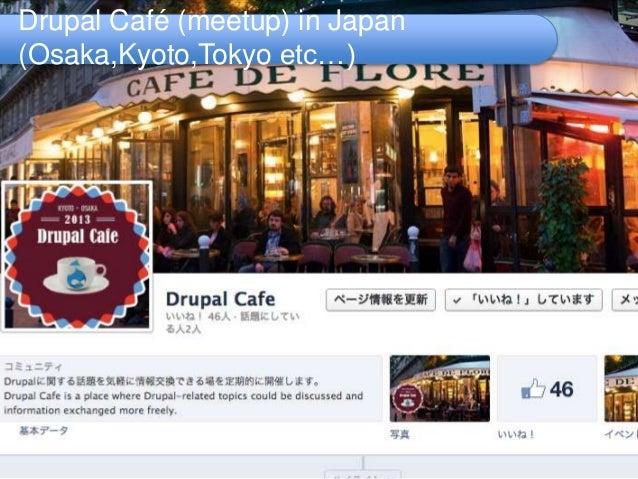 Drupal Café (meetup) in Japan (Osaka,Kyoto,Tokyo etc…)