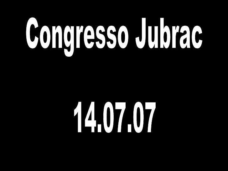 Congresso Jubrac 14.07.07