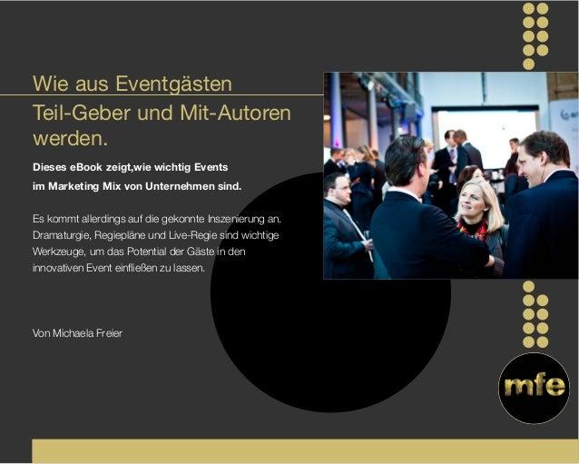 Dieses eBook zeigt,wie wichtig Events im Marketing Mix von Unternehmen sind. Es kommt allerdings auf die gekonnte Inszenie...