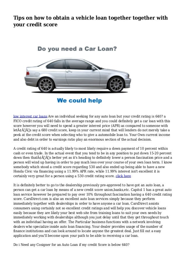 640 Credit Score Car Loan >> Tips On How To Obtain A Vehicle Loan Together Together With Your Cred