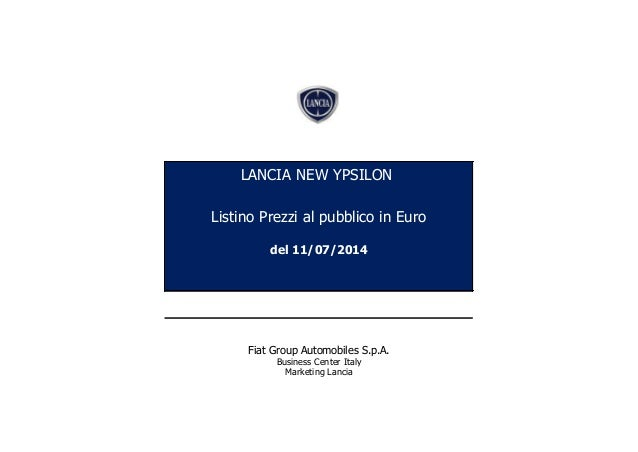 Listino Prezzi al pubblico in Euro del 11/07/2014 Fiat Group Automobiles S.p.A. Business Center Italy Marketing Lancia LAN...