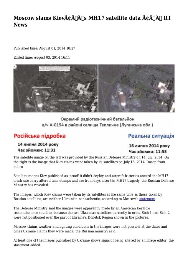 Moscow slams Kiev's MH17 satellite data — RT News Published time: August 01, 2014 10:27 Edited time: August 03, ...