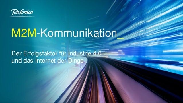 M2M-Kommunikation_ Der Erfolgsfaktor für Industrie 4.0 und das Internet der Dinge