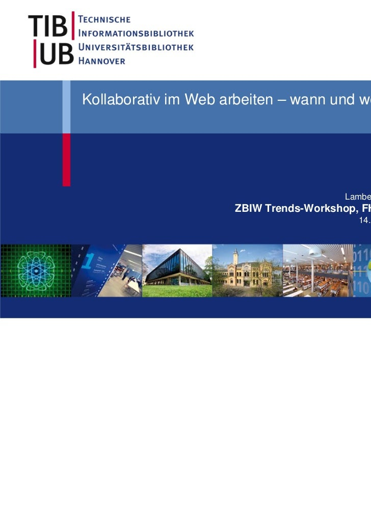 Kollaborativ im Web arbeiten – wann und wozu?                                        Lambert Heller                     ZB...