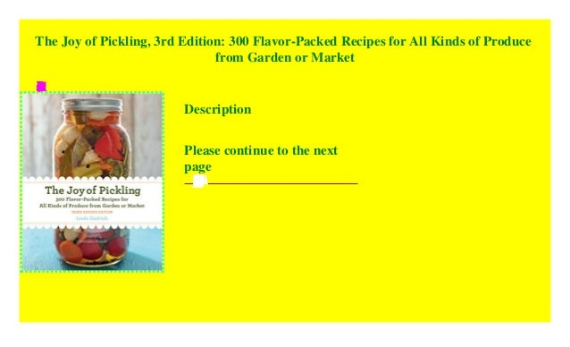 the joy of pickling 3rd edition 300 flavorpacked recipes for all kinds of produce from garden or market