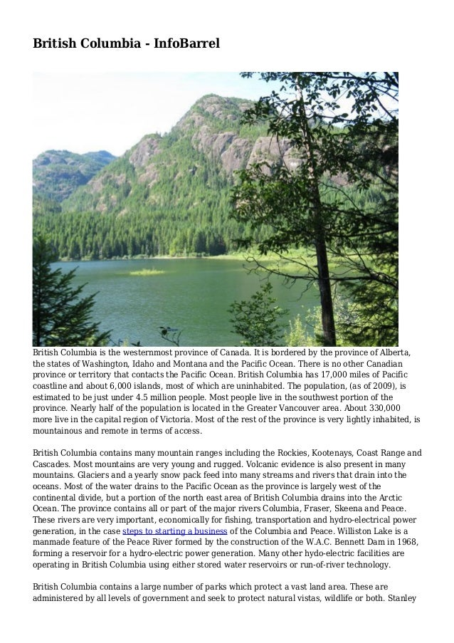 British Columbia - InfoBarrel British Columbia is the westernmost province of Canada. It is bordered by the province of Al...